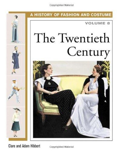 - The Twentieth Century (History of Fashion and Costume)
