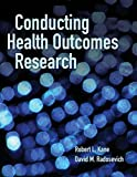 img - for Conducting Health Outcomes Research book / textbook / text book