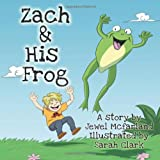 Zach and His Frog, Jewel Mcfarland, 1452045046