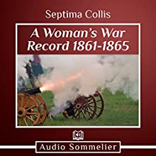 A Woman's War Record 1861-1865 Audiobook by Septima M. Collis Narrated by Suzi Woods