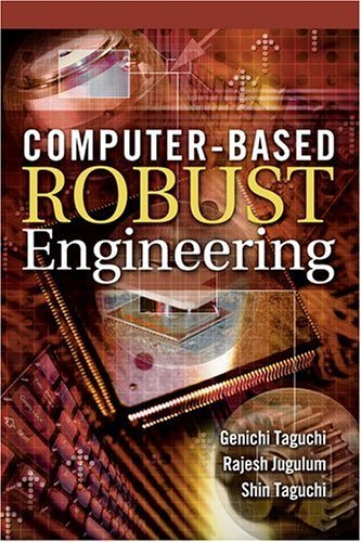 Computer-Based Robust Engineering: Essential For DFSS by Genichi Taguchi (2004-12-03) thumbnail