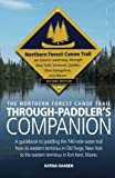 img - for The Northern Forest Canoe Trail Through-Paddler's Companion: 2nd Edition. A guidebook to paddling the 740-mile water trail from its western terminus ... to the eastern terminus in Fort Kent, Maine. book / textbook / text book