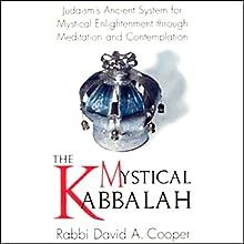 The Mystical Kabbalah Speech by Rabbi David A. Cooper Narrated by Rabbi David A. Cooper