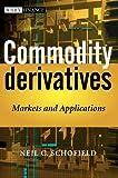 Commodity Derivatives, Neil C. Schofield, 0470019107