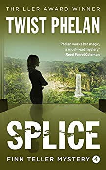 Splice (Finn Teller Corporate Spy Mystery #4) by [Phelan, Twist]