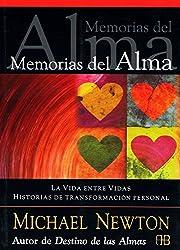 Memorias del alma / Memories of the soul: La Vida Entre Vidas. Historias De Transformación Personal / Journey of Souls. Stories of Personal Transformation (Spanish Edition)