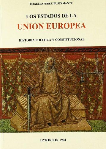 Los estados de la Union Europea: Historia politica y constitucional (Spanish Edition)