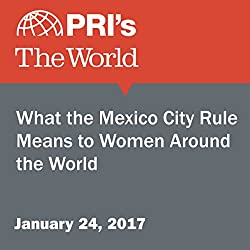 What the Mexico City Rule Means to Women Around the World