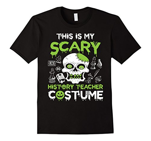 Mens Funny Scary History Teacher Halloween Costume T-Shirt Large Black