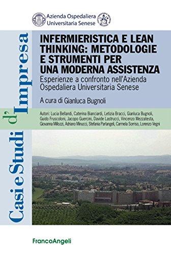 Infermieristica e lean thinking: metodologie e strumenti per una moderna assistenza. Esperienze a confronto allazienda ospedaliera universitaria senese G. Bugnoli