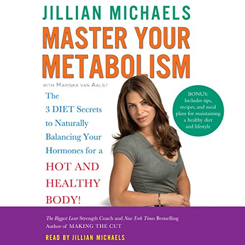 Master Your Metabolism: The 3 Diet Secrets to Naturally Balancing Your Hormones for a Hot and Healthy Body! Audiobook [Free Download by Trial] thumbnail