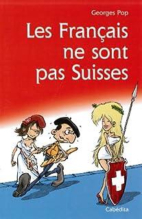 Les Français ne sont pas Suisses, Pop, Georges
