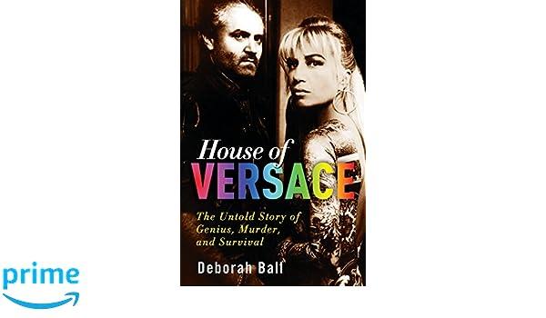 House Of Versace: The Untold Story of Genius, Murder, and Survival: Amazon.es: Deborah Ball: Libros en idiomas extranjeros