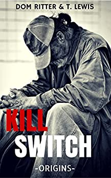 Kill Switch: Origins by [Ritter, Dom, Lewis, Tina]