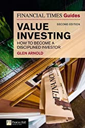 The Financial Times Guide to Value Investing: How to Become a Disciplined Investor (Financial Times Guides)