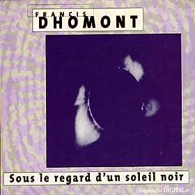 Francis Dhomont Sous Le Regard Dun Soleil Noir