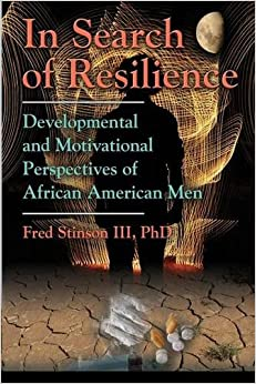 Book IN SEARCH OF RESILIENCE: Developmental and Motivational Perspectives of African American Men