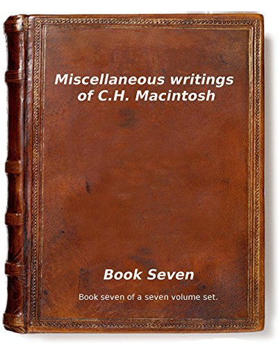 Miscellaneous writings of C.H. Macintosh: Book Seven (Miscellaneous writings of CHM 7)