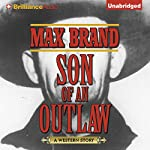 Son of an Outlaw | Max Brand