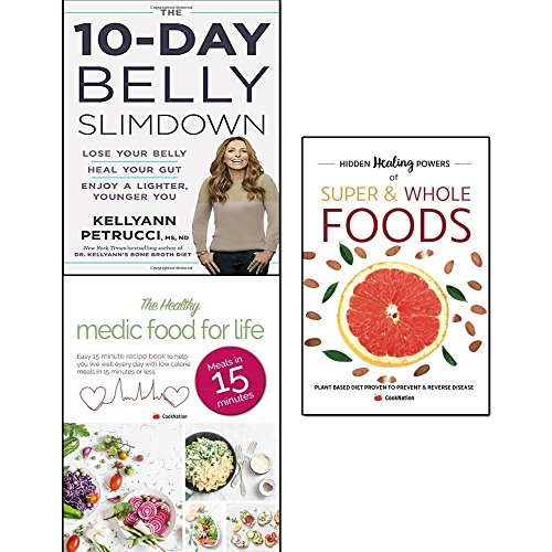 10-day belly slimdown, hidden healing powers of super & whole foods and healthy medic food for life 3 books collection set - lose your belly, heal your gut, enjoy a lighter, younger you