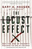 img - for The Locust Effect: Why the End of Poverty Requires the End of Violence Paperback   April 20, 2015 book / textbook / text book