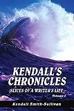 Kendall's Chronicles, Kendall Smith-Sullivan, 0595323189