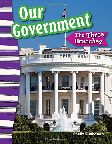 Download Our Government: The Three Branches (Social Studies Readers : Content and Literacy) ebook