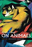 img - for On Animals: Volume I: Systematic Theology (Volume 1) book / textbook / text book