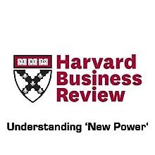 Understanding 'New Power' (Harvard Business Review) Périodique Auteur(s) : Jeremy Heimans, Henry Timms Narrateur(s) : Todd Mundt