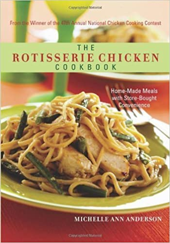 Book The Rotisserie Chicken Cookbook: Home-Made Meals with Store-Bought Convenience – September 1, 2008