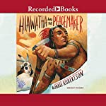 Hiawatha and the Peacemaker | Robbie Robertson