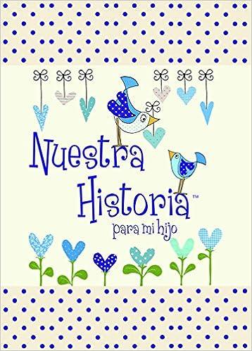 Nuestra Historia - Para Mi Hijo - Cuentame tu vida: Amazon.es: From you to me. Cuéntame tu vida.: Libros