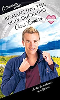 Romancing the Ugly Duckling (Dreamspun Desires Book 36) by [London, Clare]