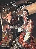 Milo Manara - Caravaggio 01: Mit Pinsel und Schwert