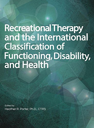 Recreational Therapy and the International Classification of Functioning, Disability, and Health