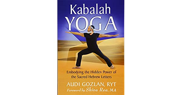Amazon.com: Kabalah Yoga: Embodying the Hidden Power of the ...