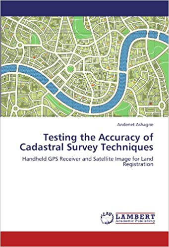 Testing the Accuracy of Cadastral Survey Techniques: Handheld GPS Receiver and Satellite Image for Land Registration