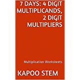 7 Multiplication Worksheets with 4-Digit Multiplicands, 2-Digit Multipliers: Math Practice Workbook (7 Days Math Multiplication Series 8)