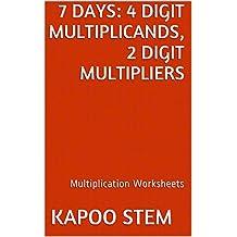 7 Multiplication Worksheets with 4-Digit Multiplicands, 2-Digit Multipliers: Math Practice Workbook (7 Days Math Multiplication Series 8)