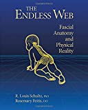Product review for The Endless Web: Fascial Anatomy and Physical Reality
