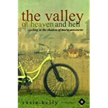 The Valley Of Heaven And Hell: Cycling In The Shadow Of Marie Antoinette