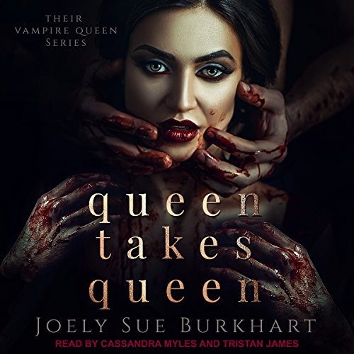 Queen Takes Queen: Their Vampire Queen Series, Book 3 by Tantor Audio