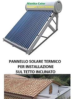 Panel Solar Térmica Agua Caliente Acero Inoxidable 250 LT 25 tubos Tejado inclinado