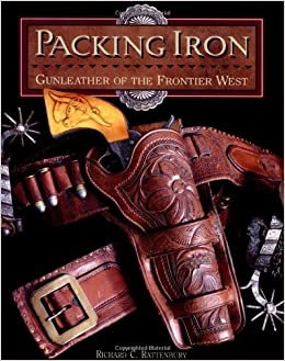 Book Packing Iron: Gunleather of the Frontier West