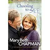 Choosing to See: A Journey of Struggle and Hopeby Mary Beth Chapman