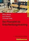 Das Planspiel Als Entscheidungstraining, Rempe, Alfons and Klosters, Kurt, 3170250809