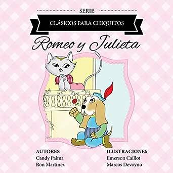 Romeo y Julieta (Clásicos para Chiquitos) eBook: Palma, Candy ...