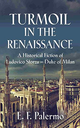 Download for free TURMOIL IN THE RENAISSANCE: A Historical Fiction of Ludovico Sforza-Duke of Milan