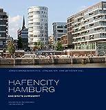 HafenCity Hamburg. Das erste Jahrzehnt: Stadtentwicklung, Städtebau und Architektur