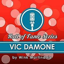 Vic Damone Radio/TV Program Auteur(s) : Wink Martindale Narrateur(s) : Wink Martindale